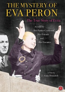 Mystery of Eva Peron - The Story Behind Argentina's Most Famous First Lady