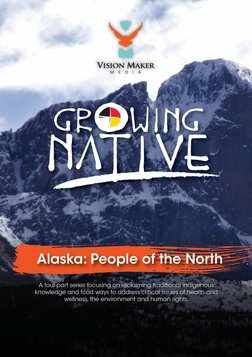 Growing Native Alaska: People of the North