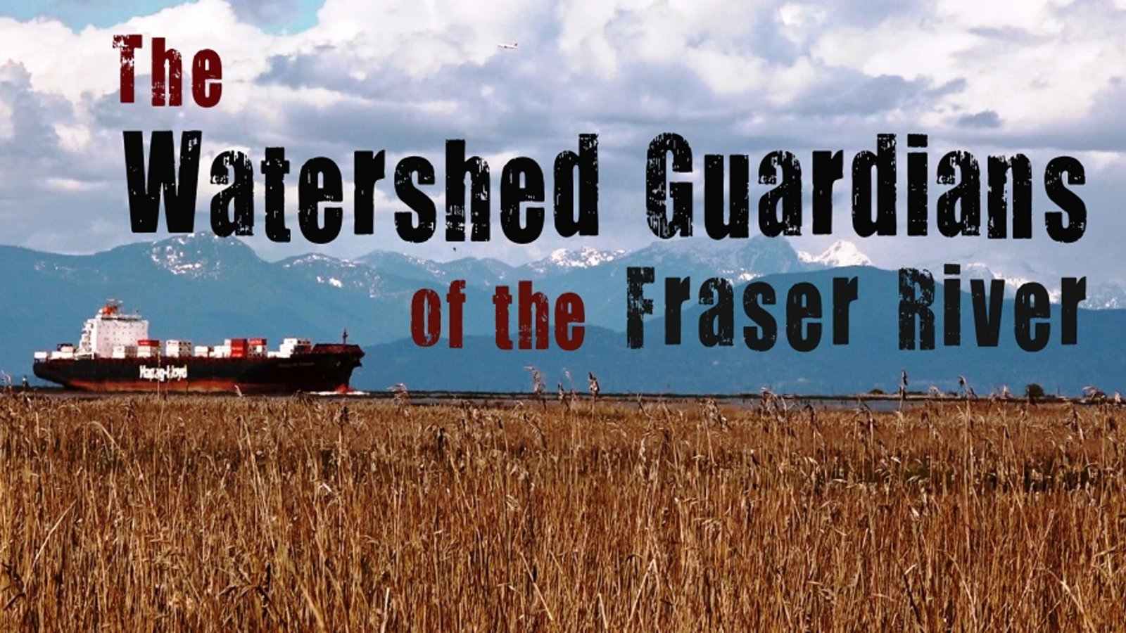 The Watershed Guardians - Conserving the Fraser River in Canada