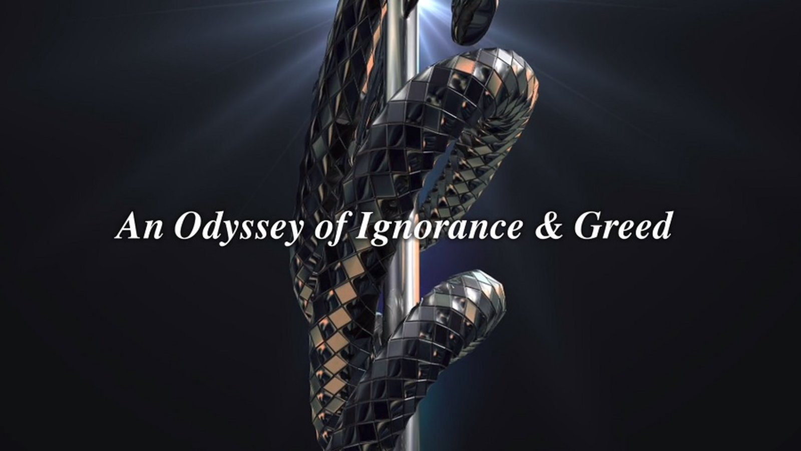 An Odyssey of Ignorance & Greed