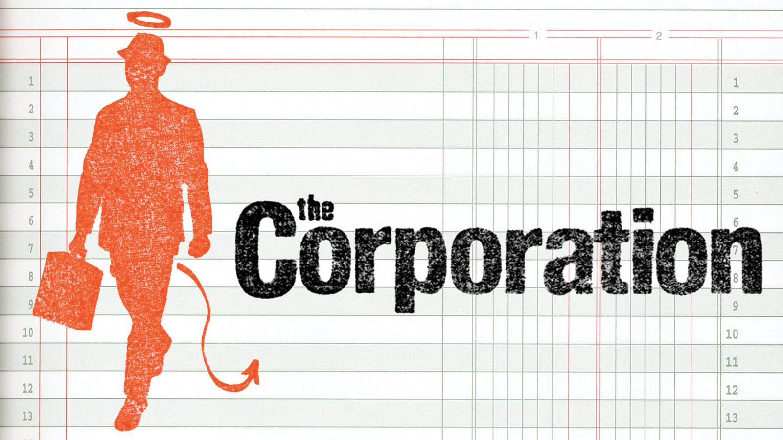 The Corporation - Interrogating a Modern Institution