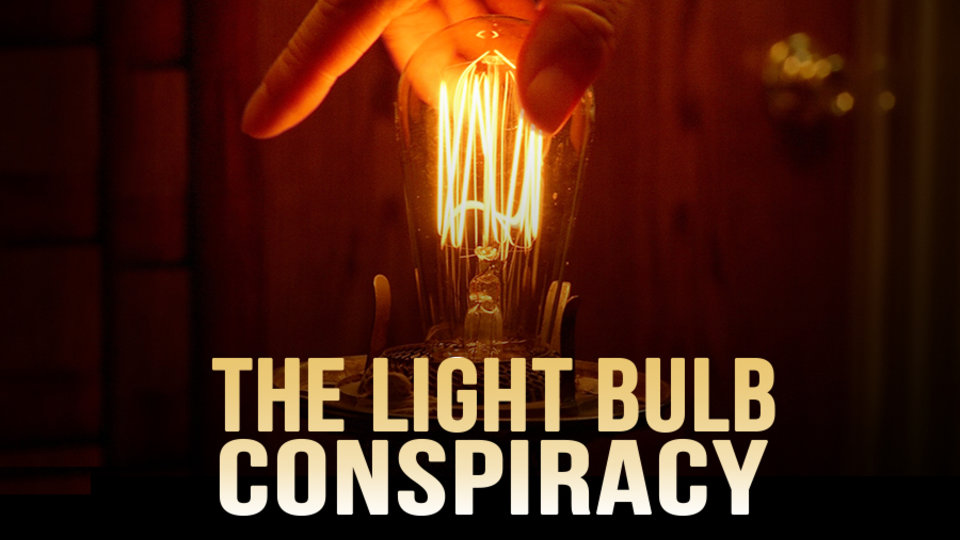 The Light Bulb Conspiracy - Feature Length