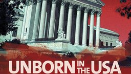 Unborn in the USA - A Riveting Look into the Pro-Life Movement