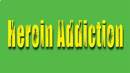 Heroin & Opioid Addiction