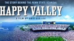 Happy Valley - The Story Behind the Penn State Scandal