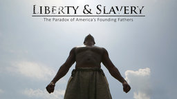 Liberty and Slavery - The Paradox of America's Founding Fathers
