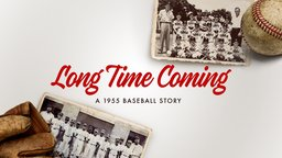 Long Time Coming - A 1955 Baseball Story