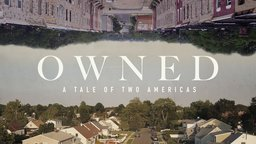 Owned: A Tale of Two Americas - The Dark History Behind the US Housing Economy